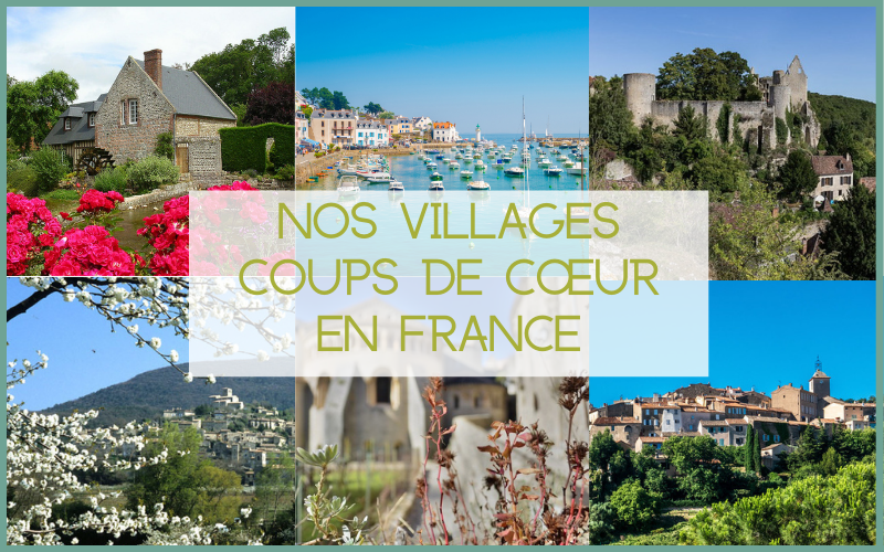 6 photos de villages représentant nos villages coups de coeur en France